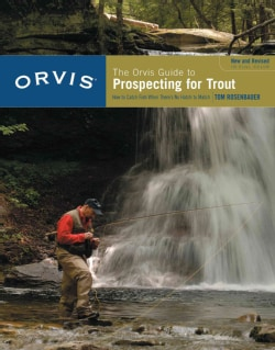 The Orvis Guide to Prospecting for Trout: How to Catch Fish When There's No Hatch to Match (Paperback)
