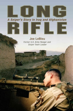Long Rifle: One Man's Deadly Sniper Missions in Iraq and Afghanistan (Paperback)