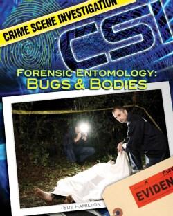 Forensic Entomology: Bugs & Bodies (Hardcover)