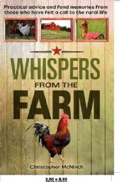Whispers from the Farm: Practical Advice and Fond Memories from Those Who Have Felt a Call to the Rural Life (Paperback)