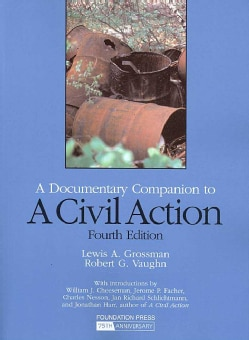 A Documentary Companion to A Civil Action: With Notes, Comments, and Questions (Paperback)