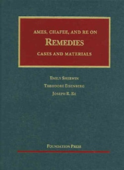 AMES, CHAFEE, and RE on Remedies: Cases and Materials (Hardcover)