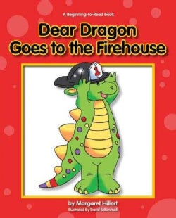 Dear Dragon Goes to the Fire House (Hardcover)