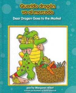 Querido dragon va al mercado / Dear Dragon Goes to the Market (Hardcover)