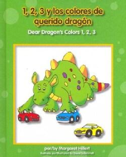 1, 2, 3 y los colores de querido dragon / Dear Dragon's Colors 1, 2, 3 (Hardcover)