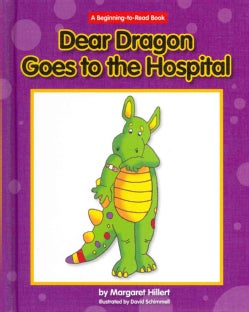 Dear Dragon Goes to the Hospital (Hardcover)