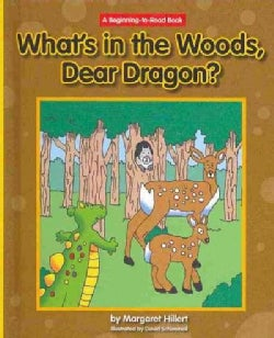 What's in the Woods, Dear Dragon? (Hardcover)
