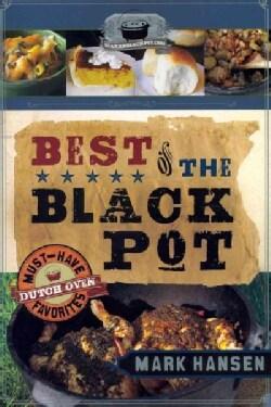 Best of the Black Pot: Must-Have Dutch Oven Favorites (Paperback)
