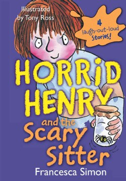 Horrid Henry and the Scary Sitter (Hardcover)