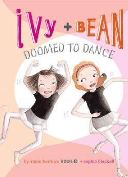 Ivy + Bean Doomed to Dance (Hardcover)