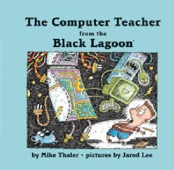 The Computer Teacher from the Black Lagoon (Hardcover)