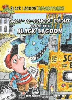 Back-to-School Fright from the Black Lagoon (Hardcover)