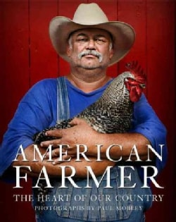 American Farmer: The Heart of Our Country (Hardcover)