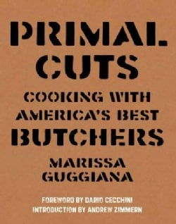 Primal Cuts: Cooking With America's Best Butchers (Paperback)