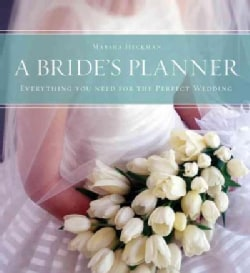 A Bride's Planner: Everything You Need for the Perfect Wedding (Hardcover)