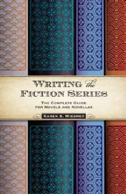 Writing the Fiction Series: The Complete Guide for Novels and Novellas (Paperback)