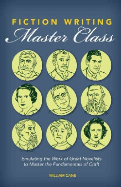 Fiction Writing Master Class: Emulating the Work of Great Novelists to Master the Fundamentals of Craft (Paperback)