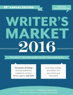 Writer's Market 2016: The Most Trusted Guide to Getting Published (Paperback)