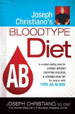 Joseph Christiano's Bloodtype Diet: Type AB (Paperback)