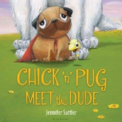 Chick 'n' Pug Meet the Dude (Hardcover)