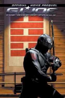 G.I. Joe Movie Prequel: The Rise of Cobra (Paperback)