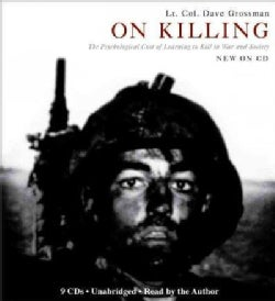 On Killing: The Psychological Cost of Learning to Kill in War and Society (CD-Audio)