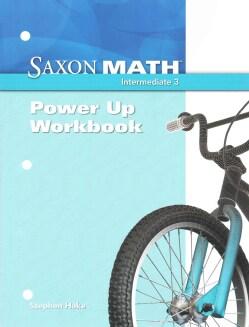 Saxon Math Intermediate 3: Power-Up Workbook (Paperback)