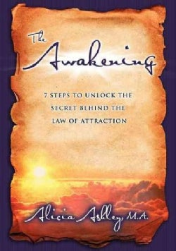 The Awakening: 7 Steps to Unlock the Secret Behind the Law of Attraction (Paperback)