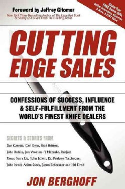 Cutting Edge Sales: Confessions of Success, Influence & Self-Fulfillment from the World's Finest Knife Dealers (Paperback)