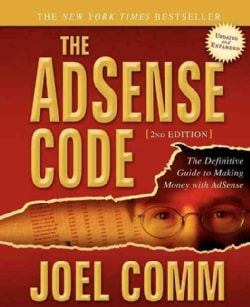 The Adsense Code A Strategy: What Google Never Told You About Making Money with Adsense (Paperback)