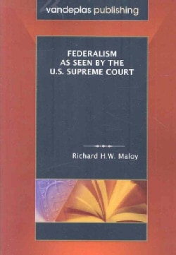 Federalism As Seen by the U.S. Supreme Court (Paperback)