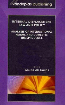 Internal Displacement Law and Policy: Analysis of International Norms and Domestic Jurisprudence (Paperback)