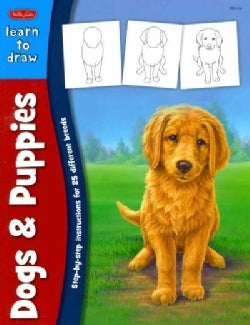 Learning to Draw Dogs & Puppies: Learn to Draw and Color 25 Favorite Dog Breeds, Step by Easy Step, Shape by Simp... (Paperback)