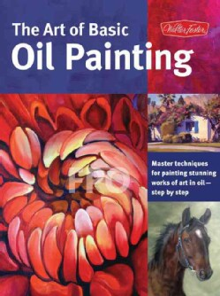 The Art of Basic Oil Painting (Paperback)