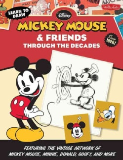 Learn to Draw Mickey Mouse & Friends Through the Decades (Hardcover)