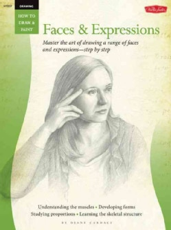 Drawing Faces & Expressions: Master the Art of Drawing a Range of Faces and Expressions - Step by Step (Paperback)