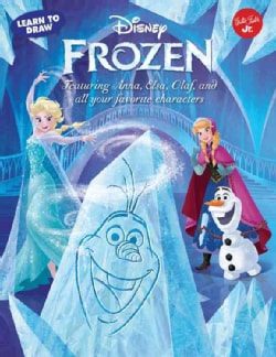 Learn to Draw Disney's Frozen: Featuring Anna, Elsa, Olaf, and All Your Favorite Characters! (Paperback)
