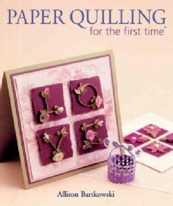 Paper Quilling for the First Time (Paperback)