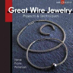 Great Wire Jewelry: Projects & Techniques (Paperback)