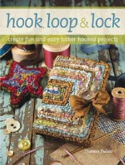 Hook, Loop & Lock: Creating Fun and Easy Locker Hooking Projects (Paperback)