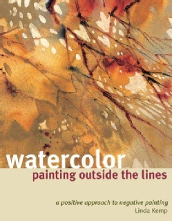 Watercolor Painting Outside the Lines: A Positive Approach to Negative Painting (Paperback)