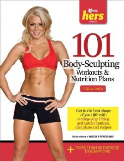 101 Body-Sculpting Workouts & Nutrition Plans: For Women (Paperback)