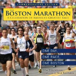 The Boston Marathon: A Celebration of the America's Greatest Race (Hardcover)