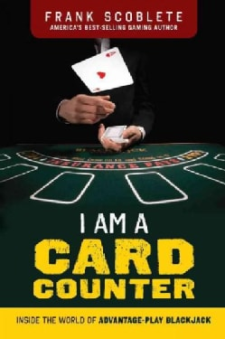 I Am a Card Counter: Inside the World of Advantage-Play Blackjack! (Paperback)