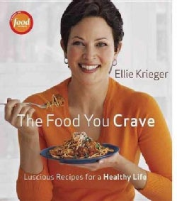 The Food You Crave: Luscious Recipes for a Healthy Life (Hardcover)