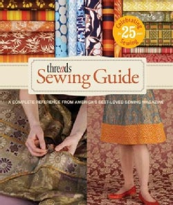 Threads Sewing Guide: A Complete Reference from America's Best-Loved Sewing Magazine (Hardcover)