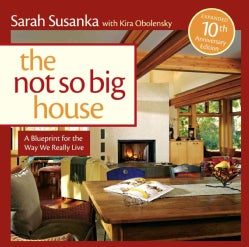 The Not So Big House: A Blueprint for the Way We Really Live (Paperback)