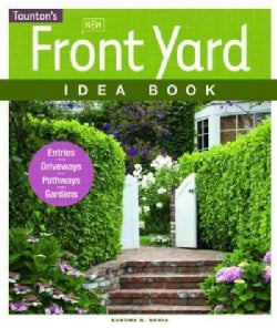 New Front Yard Idea Book: Entries, Driveways, Pathways, Gardens (Paperback)