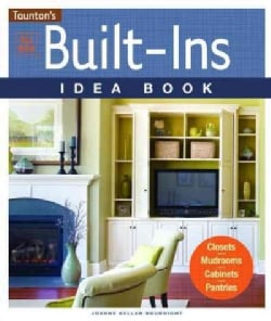 All New Built-Ins Idea Book: Closets, Mudrooms, Cabinets, Pantries (Paperback)