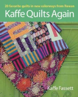 Kaffe Quilts Again: 20 favorite quilts in new colorways from Rowan (Paperback)
